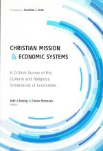 John Cheong & Eloise Meneses, eds., Christian Mission and Economic Systems