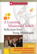Beate Fagerli et al., eds., A Learning Missional Church: Reflections from Young Missiologists